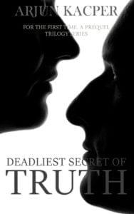 Deadliest Secret of Truth Arjun Kacper